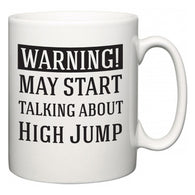Warning!  May Start Talking About High Jump  Mug