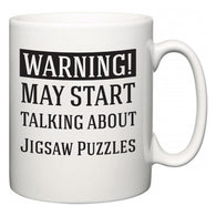 Warning!  May Start Talking About Jigsaw Puzzles  Mug