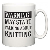 Warning!  May Start Talking About Knitting  Mug