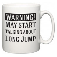Warning!  May Start Talking About Long Jump  Mug