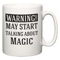 Warning!  May Start Talking About Magic  Mug