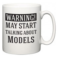 Warning!  May Start Talking About Models  Mug