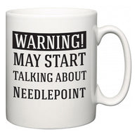 Warning!  May Start Talking About Needlepoint  Mug