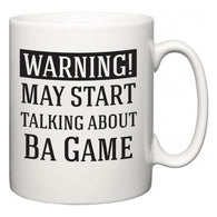 Warning!  May Start Talking About Ba Game  Mug