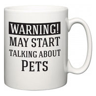 Warning!  May Start Talking About Pets  Mug
