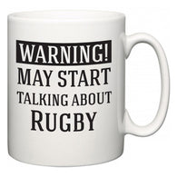 Warning!  May Start Talking About Rugby  Mug