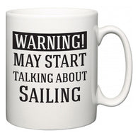Warning!  May Start Talking About Sailing  Mug