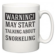 Warning!  May Start Talking About Snorkeling  Mug