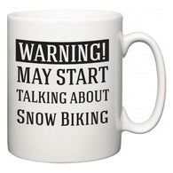 Warning!  May Start Talking About Snow Biking  Mug