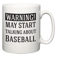 Warning!  May Start Talking About Baseball  Mug