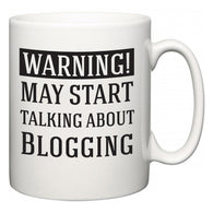 Warning!  May Start Talking About Blogging  Mug