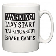 Warning!  May Start Talking About Board Games  Mug