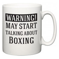 Warning!  May Start Talking About Boxing  Mug