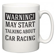Warning!  May Start Talking About Car Racing  Mug