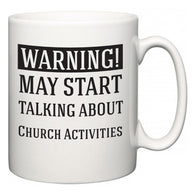 Warning!  May Start Talking About Church Activities  Mug