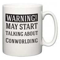 Warning!  May Start Talking About Conworlding  Mug