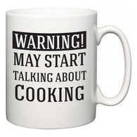 Warning!  May Start Talking About Cooking  Mug