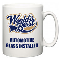World's Best Automotive Glass Installer  Mug
