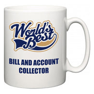 World's Best Bill and Account Collector  Mug