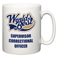 World's Best Supervisor Correctional Officer  Mug