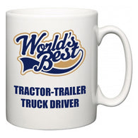 World's Best Tractor-Trailer Truck Driver  Mug