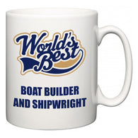 World's Best Boat Builder and Shipwright  Mug