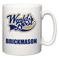 World's Best Brickmason  Mug