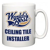 World's Best Ceiling Tile Installer  Mug