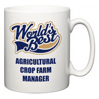 World's Best Agricultural Crop Farm Manager  Mug
