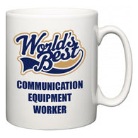 World's Best Communication Equipment Worker  Mug