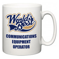 World's Best Communications Equipment Operator  Mug