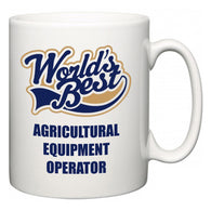 World's Best Agricultural Equipment Operator  Mug