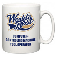 World's Best Computer-Controlled Machine Tool Operator  Mug