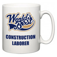 World's Best Construction Laborer  Mug
