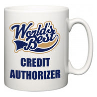 World's Best Credit Authorizer  Mug