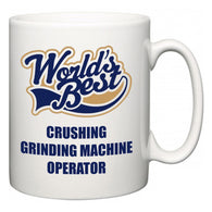 World's Best Crushing Grinding Machine Operator  Mug