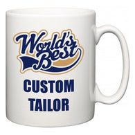 World's Best Custom Tailor  Mug