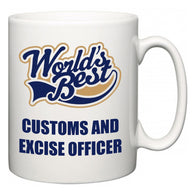 World's Best Customs and excise officer  Mug