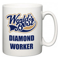 World's Best Diamond Worker  Mug