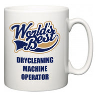 World's Best Drycleaning Machine Operator  Mug