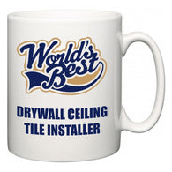 World's Best Drywall Ceiling Tile Installer  Mug
