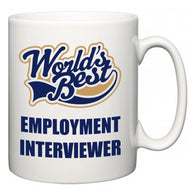 World's Best Employment Interviewer  Mug
