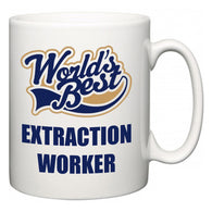 World's Best Extraction Worker  Mug
