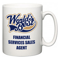 World's Best Financial Services Sales Agent  Mug