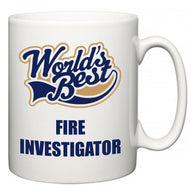 World's Best Fire Investigator  Mug