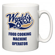 World's Best Food Cooking Machine Operator  Mug