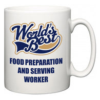 World's Best Food Preparation and Serving Worker  Mug