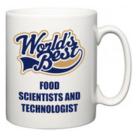 World's Best Food Scientists and Technologist  Mug
