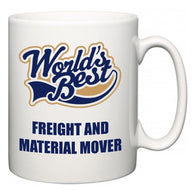 World's Best Freight and Material Mover  Mug