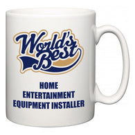 World's Best Home Entertainment Equipment Installer  Mug